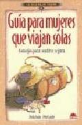 Portada de GUIA PARA MUJERES QUE VIAJAN SOLAS: CONSEJOS PARA SENTIRSE SEGURA