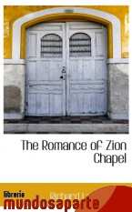 Portada de THE ROMANCE OF ZION CHAPEL