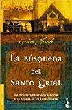 Portada de LA BÚSQUEDA DEL SANTO GRIAL: LA VERDADERA NATURALEZA DEL ARCA DE LA ALIANZA, AL FIN AL DESCUBIERTO