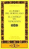 Portada de EL PERRO DEL HORTELANO ; EL CASTIGO SIN VENGANZA