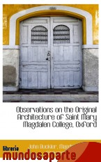 Portada de OBSERVATIONS ON THE ORIGINAL ARCHITECTURE OF SAINT MARY MAGDALEN COLLEGE, OXFORD