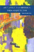 Portada de ARTE, CULTURA E HISTORIA PARA ARQUITECTOS