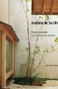 Portada de JARDINES DE BOLSILLO: PROYECTOS JAPONESES CONTEMPORANEOS EN MINIATURA