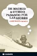 Portada de DE MADRID A OVIEDO PASANDO POR LAS AZORES