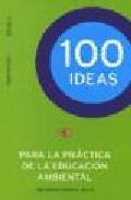 Portada de 100 IDEAS -PARA LA PRACTICA DE AL EDUCACION AMBIENTAL