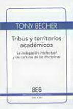 Portada de TRIBUS Y TERRITORIOS ACADEMICOS: LA INDAGACION INTELECTUAL Y LAS CULTURAS DE LAS DISCIPLINAS