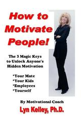 Portada de HOW TO MOTIVATE PEOPLE! THE 3 MAGIC KEYS TO UNLOCK ANYONE'S HIDDEN MOTIVATION