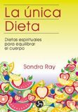 Portada de LA UNICA DIETA: DIETAS ESPIRITUALES PARA EQUILIBRAR EL CUERPO