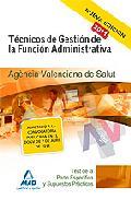 Portada de TECNICOS DE GESTION DE LA FUNCION ADMINISTRATIVA DE LA AGENCIA VALENCIANA DE SALUD: TEST DE LA PARTE ESPECIFICA Y SUPUESTOS PRACTICOS