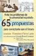 Portada de ANTE LOS PROBLEMAS DE LA UNIVERSIDAD ESPAÑOLA: 65 PROPUESTAS PARACONECTARLA CON EL FUTURO