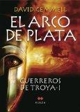 Portada de EL ARCO DE PLATA: GUERREROS DE TROYA I