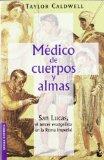 Portada de MEDICO DE CUERPOS Y ALMAS: SAN LUCAS, EL TERCER EVANGELISTA EN LAROMA IMPERIAL