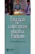Portada de ESTRATEGIAS PARA LA INTERVENCION EDUCATIVA. PRACTICUM
