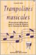 Portada de TRAMPOLINES MUSICALES: PROPUESTAS DIDACTICAS PARA EL AREA DE MUSICA