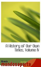 Portada de A HISTORY OF OUR OWN TIMES, VOLUME IV