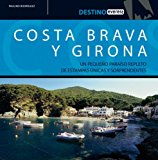 Portada de COSTA BRAVA Y GIRONA (DESTINO): UN PEQUEÑO PARAISO REPLETO DE ESTAMPAS UNICAS Y SORPRENDENTES