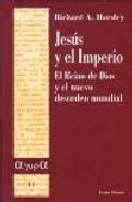 Portada de JESUS Y EL IMPERIO: EL REINO DE DIOS Y EL NUEVO DESORDEN MUNDIAL