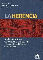 Portada de LA HERENCIA. ANALISIS PRACTICO DE LOS PROBLEMAS SUSTANTIVOS Y PROCESALES DEL DERECHO DE SUCESIONES (3ª EDICION )