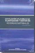 Portada de LEGISLACION APLICABLE A LA PLANIFICACION Y GESTION DE RECURSOS NATURALES