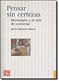Portada de PENSAR SIN CERTEZAS: MONTAIGNE Y EL ARTE DE CONVERSAR
