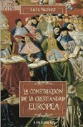 Portada de LA CONSTRUCCION DE LA CRISTIANDAD EUROPEA