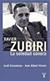 Portada de XAVIER ZUBIRI: LA SOLEDAD SONORA