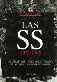 Portada de LAS SS 1923-1945: LOS HECHOS Y DATOS ENSENCIALES DE LAS TROPAS DEASALTO DE HIMMLER