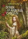 Portada de DONDE LOS ÁRBOLES CANTAN