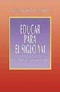 Portada de EDUCAR PARA EL SIGLO XXI: CRECER, PENSAR Y CONVIVIR EN FAMILIA