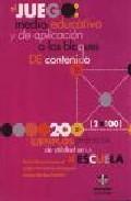 Portada de EL JUEGO, MEDIO EDUCATIVO Y DE APLICACION A LOS BLOQUES DE CONTENIDO: 200 EJEMPLOS PRACTICOS DE UTILIDAD EN LA ESCUELA