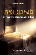 Portada de UN SEPULCRO VACIO: DEBATE EN TORNO A LA RESURRECCION DE JESUS