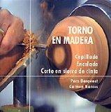 Portada de TORNO EN MADERA: CEPILLADO, ENCOLADO, CORTE EN SIERRA DE CINTA