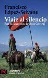 Portada de VIAJE AL SILENCIO: POR LOS CAMINOS DE ASIA CENTRAL