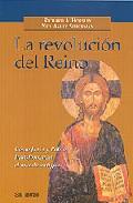 Portada de LA REVOLUCION DEL REINO: COMO JESUS Y PABLO TRANSFORMARON EL MUNDO ANTIGUO