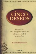 Portada de CINCO DESEOS: RESPONDA UNA PREGUNTA SENCILLA Y HAGA REALIDAD SUS SUENOS