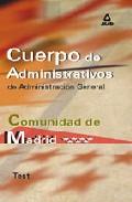 Portada de CUERPOS DE ADMINISTRATIVOS DE ADMINISTRACION GENERAL. COMUNIDAD AUTONOMA DE MADRID: TEST