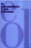 Portada de EL PSICOANALISTA Y SUS SINTOMAS