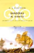 Portada de BANDERAS AL VIENTO: UN OFICIAL Y AVENTURERO EN TIEMPOS DE NELSON