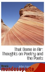 Portada de THAT DOME IN AIR: THOUGHTS ON POETRY AND THE POETS