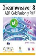 Portada de DREAMWEAVER 8: ASP, COLDFUSION Y PHP