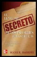 Portada de EL LENGUAJE SECRETO DE LOS INFORMES FINANCIEROS