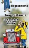 Portada de TONY DISTANCIA: LA SOCIEDAD DEL LOTO BLANCO