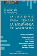 Portada de MIRADAS PARA PENSAR LA ENSEÑANZA DE LAS CIENCIAS: EL COLOR DE LO INCOLORO