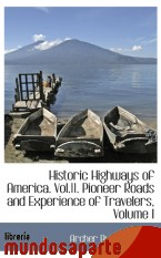 Portada de HISTORIC HIGHWAYS OF AMERICA. VOL.11. PIONEER ROADS AND EXPERIENCE OF TRAVELERS, VOLUME I