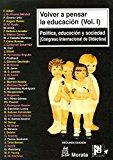 Portada de VOLVER A PENSAR LA EDUCACION : POLITICA, EDUCACION Y SOCIED AD