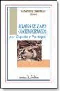Portada de RELATOS DE VIAJES CONTEMPORANEOS POR ESPAÑA Y PORTUGAL