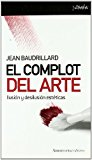 Portada de EL COMPLOT DEL ARTE : ILUSION Y DESILUSION ESTETICOS