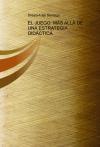 Portada de EL JUEGO: MÁS ALLÁ DE UNA ESTRATEGIA DIDÁCTICA