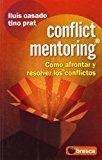 Portada de CONFLICT MENTORING: COMO AFRONTAR Y RESOLVER LOS CONFLICTOS
