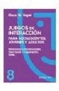 Portada de RELACIONES INTERPERSONALES, FEED-BACK, COOPERACION, ROLES: JUEGOSDE INTERACCION PARA ADOLESCENTES, JOVENES Y ADULTOS